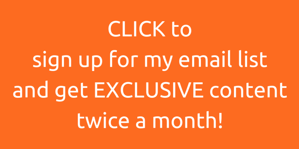 Sign up for my email listand get EXCLUSIVE contenttwice a month! (2)